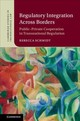 Regulatory Integration Across Borders - Schmidt, Rebecca (dublin City University) - ISBN: 9781108426787
