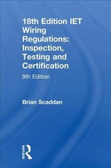Iet Wiring Regulations: Inspection, Testing And Certification - Scaddan, Brian - ISBN: 9781138606081