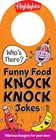Who's There? Funny Food Knock Knock Jokes - Highlights (COR) - ISBN: 9781684372560
