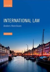 International Law - Henriksen, Anders (former Professor, Centre For International Law, Conflict & Crisis, Faculty Of Law, University Of Copenhagen) - ISBN: 9780198828723