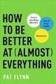 How To Be Better At Almost Everything - Flynn, Pat - ISBN: 9781946885418
