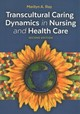 Transcultural Caring Dynamics In Nursing And Health Care - Ray, Marilyn A. - ISBN: 9780803677548
