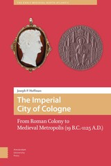 The Imperial City of Cologne - J.  Huffman - ISBN: 9789048540242