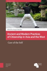 Ancient and Modern Practices of Citizenship in Asia and the West - ISBN: 9789048538317
