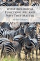 What Biological Functions Are and Why They Matter - Garson, Justin - ISBN: 9781108472593
