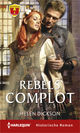 Rebels complot - Helen  Dickson - ISBN: 9789402539448