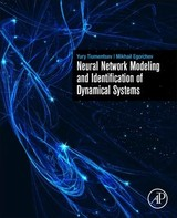 Neural Network Modeling and Identification of Dynamical Systems - Egorchev, Mikhail; Tiumentsev, Yury - ISBN: 9780128152546