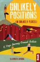 Bradt Unlikely Positions - Gowing, Elizabeth - ISBN: 9781784776404
