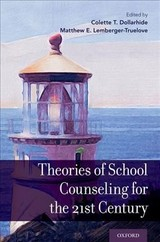 Theories Of School Counseling Delivery For The 21st Century - Dollarhide, Colette T. (EDT)/ Lemberger-truelove, Matthew E. (EDT) - ISBN: 9780190840242