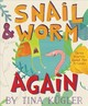 Snail And Worm Again: Three Stories About Two Friends - Kugler, Tina - ISBN: 9781328603937