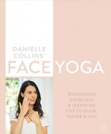 Danielle Collins' Face Yoga - Collins, Danielle - ISBN: 9781786782458