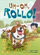 Uh-oh, Rollo! - Duncan, Reed - ISBN: 9781524792435