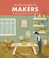 Mindful Thoughts For Makers - Beck, Ellie - ISBN: 9781782408833