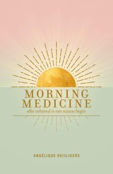 Morning Medicine - Angélique  Heijligers - ISBN: 9789044978025