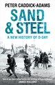 Sand And Steel - Caddick-adams, Peter - ISBN: 9781847948281
