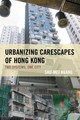 Urbanizing Carescapes Of Hong Kong - Huang, Shu-mei - ISBN: 9781498517720