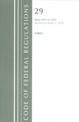 Code Of Federal Regulations, Title 29 Labor/osha 1911-1925, Revised As Of July 1, 2018 - Office Of The Federal Register (u.s.) - ISBN: 9781641431187