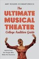 The Ultimate Musical Theater College Audition Guide - Schwartzreich, Amy Rogers - ISBN: 9780190925055