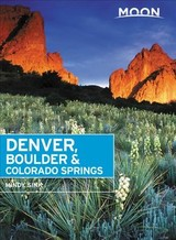 Moon Denver, Boulder & Colorado Springs (second Edition) - Sink, Mindy - ISBN: 9781640493704