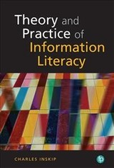 Theories And Practices Of Information Literacy - Inskip, Charles - ISBN: 9781783301355