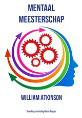 Mentaal Meesterschap - William  Atkinson - ISBN: 9789077662830
