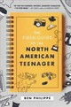 Field Guide To The North American Teenager - Philippe, Ben - ISBN: 9780062824110