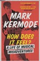 How Does It Feel? - Kermode, Mark - ISBN: 9781474608992