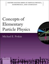 Concepts Of Elementary Particle Physics - Peskin, Michael E. (professor Of Particle Physics And Astrophysics, Professor Of Particle Physics And Astrophysics, Slac, Stanford University) - ISBN: 9780198812180