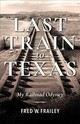 Last Train To Texas - Frailey, Fred W. - ISBN: 9780253045249