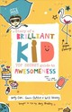 Diary Of A Brilliant Kid - Cope, Andy; Oattes, Gavin; Hussey, Will - ISBN: 9780857087867