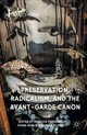 Preservation, Radicalism, And The Avant-garde Canon - Ferreboeuf, R. (EDT)/ Noble, F. (EDT)/ Plunkett, T. (EDT) - ISBN: 9781349693665