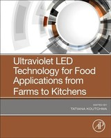 Ultraviolet LED Technology for Food Applications - ISBN: 9780128177945