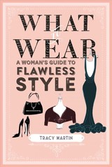 What To Wear - Martin, Tracy - ISBN: 9781782497165