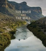 River And The Wall - Masters, Ben - ISBN: 9781623497804