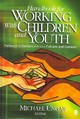 Handbook For Working With Children And Youth - Ungar, Michael (EDT) - ISBN: 9781412904056
