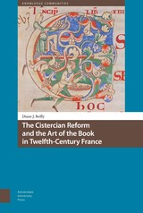 The Cistercian Reform and the Art of the Book in Twelfth-Century France - Diane  Reilly - ISBN: 9789048537181