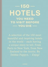 150 Hotels You Need to Visit before You Die - Debbie  Pappyn - ISBN: 9789401459624