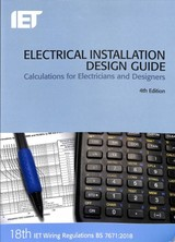 Electrical Installation Design Guide - The Institution Of Engineering And Technology - ISBN: 9781785614712