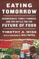 Eating Tomorrow - Wise, Timothy - ISBN: 9781620974223