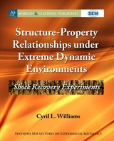Structure-property Relationships Under Extreme Dynamic Environments - Williams, Cyril L. - ISBN: 9781681734521