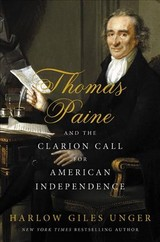 Thomas Paine And The Clarion Call For American Independence - Unger, Harlow Giles - ISBN: 9780306921933