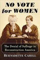 No Vote For Women - Cahill, Bernadette - ISBN: 9781476673332