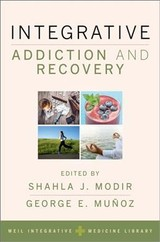 Integrative Addiction And Recovery - Modir, Shahla J., M.D. (EDT)/ Munoz, George E., M.D. (EDT) - ISBN: 9780190275334