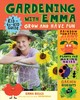 Gardening With Emma: Grow And Have Fun: A Kid-to-kid Guide - Biggs, Emma - ISBN: 9781612129259