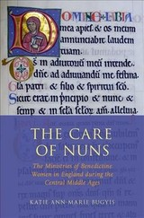 Care Of Nuns - Bugyis, Katie Ann-marie (joy Foundation Fellow, Joy Foundation Fellow, Radcliffe Institute For Advanced Study At Harvard University) - ISBN: 9780190851286