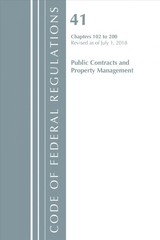 Code Of Federal Regulations, Title 41 Public Contracts And Property Management 102-200, Revised As Of July 1, 2018 - Office Of The Federal Register (u.s.) - ISBN: 9781641431873