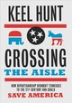Crossing The Aisle - Hunt, Keel - ISBN: 9780826522399
