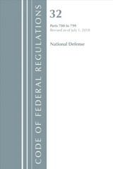 Code Of Federal Regulations, Title 32 National Defense 700-799, Revised As Of July 1, 2018 - Office Of The Federal Register (u.s.) - ISBN: 9781641431316