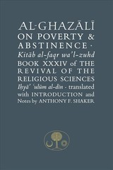 Al-ghazali On Poverty And Abstinence - Al-ghazali, Abu Hamid - ISBN: 9781903682807