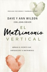 El Matrimonio Vertical - Dave And Ann Wilson, Wilson - ISBN: 9780829768831